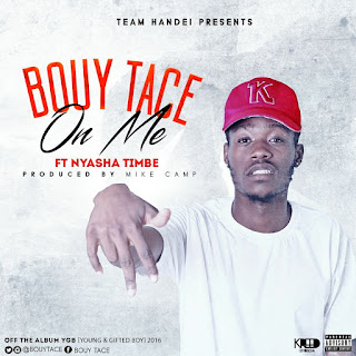 [feature]Bouy Tace - On Me (Official Video) (Feat. Nyasha Timbe)