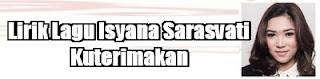 Lirik Lagu Isyana Sarasvati - Kuterimakan