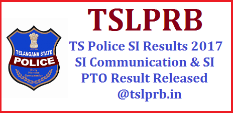TS Police SI Results 2017 SI Communication & SI PTO Result Released @tslprb.in Telangana State SI (Communication) and SI (PTO) Results Released, TS Sub-Inspector Exam Results Released, Telangana State SI Exam Results Released, TS SI Results Released, Good news to who waiting for SI exam Result Today SI Results Released Telangana state SI exam held in November Last year by TSLPRB SI Commn &SI PTO Result Released,ts-police-si-results-2017-si-communication-and-si-pto-results-released-tslprb-in Results of ts si exam,Results of Telangana state police si communication and pto