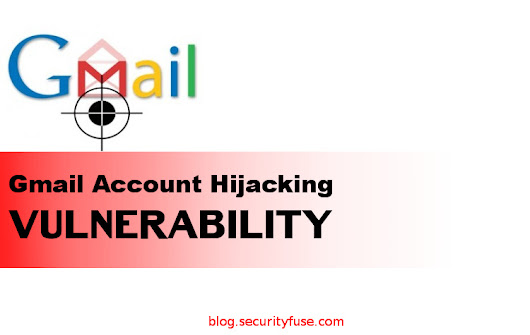 Gmail Account Hijacking Vulnerability | Ahmed Mehtab