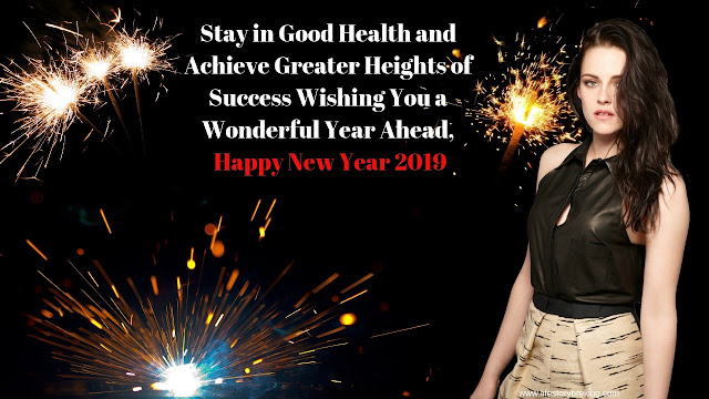 Stay in Good Health and Achieve Greater Heights of Success Wishing You a Wonderful Year Ahead, Happy New Year 2019