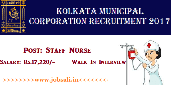 Kolkata Municipal Corporation Recruitment 2017, KMC Staff Nurse Vacancy, Govt Staff Nurse jobs