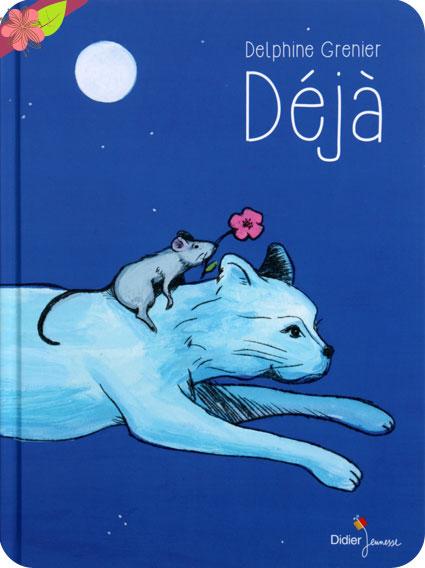 Déja de Delphine Grenier - éditions Didier Jeunesse