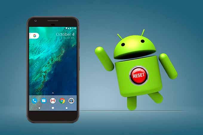 Restablecimiento de fábrica de un teléfono Android: cómo hacerlo