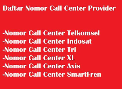 Daftar Call Center Provider Kartu Telepon Seluler Indonesia