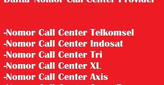 Daftar Call Center Provider Kartu Telepon Seluler Indonesia Yang Bisa Kamu Hubungi Nomor Call Center Cara Cek Sisa Paket