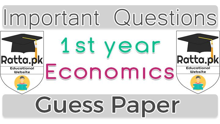 1st Year (11th class) Icom Economics Guess Paper 2020