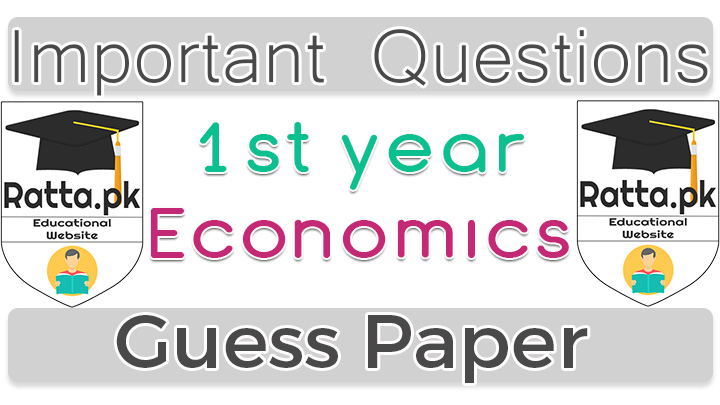 1st Year (11th class) Icom Economics Guess Paper 2021