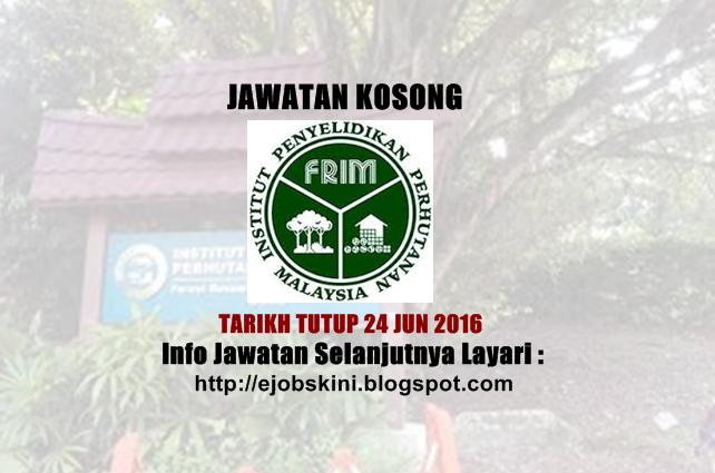 Jawatan Kosong di FRIM Jun 2016