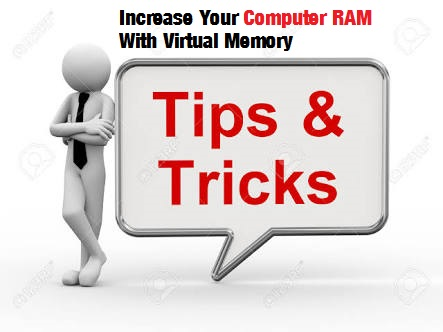 Increase Your Computer RAM with Virtual Memory