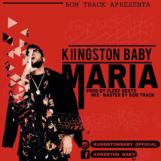 Resultado de imagem para Kiingston Baby - Maria (Prod. Fleep Beatz & Bom Track)