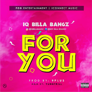 Download Audio: IQ BILLA BANGZ_for you
