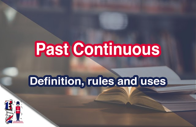 Past continuous (I was writing) - Definition, uses and rules