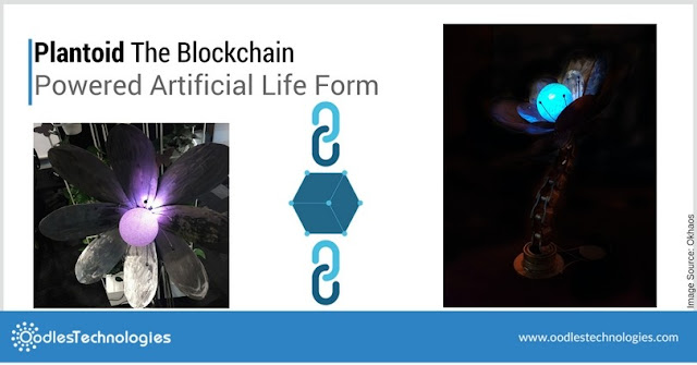 http://www.oodlestechnologies.com/blogs/Plantoid-The-Blockchain-Powered-Artificial-Life-Form