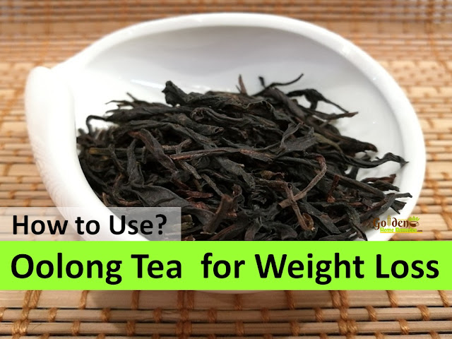 Oolong Tea for Weight Loss, How to Take Oolong Tea for Weight Loss, tea for weight loss, fast weight loss, How to lose weight, home remedies for weight loss, how to burn belly fat, lose weight overnight, get rid of belly fat, burn body fat, flat tummy, how to get flat belly, burn calories