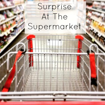 Surprise At The Supermarket