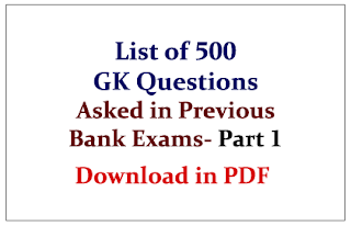 List 500 GK Questions Asked in Previous Bank Exams Download in PDF