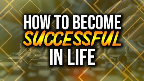 How To Become Successful in Life: 10 Smart Ways to Achieve Success in 2019