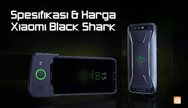 xiaomi black shark, black shark, spesifikasi dan harga xiaomi black shark