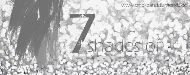 http://www.smokeanddiamonds.de/2016/02/alle-beitrage-7-shades-of-silver-die.html