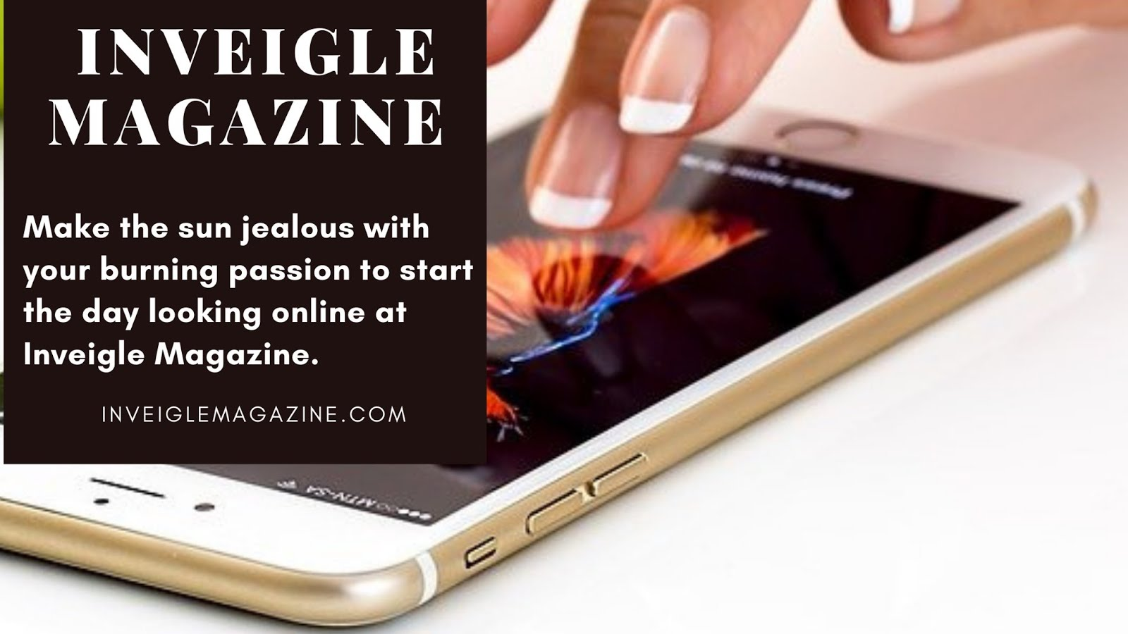 Inveigle Magazine | Lifestyle, Fashion & Beauty