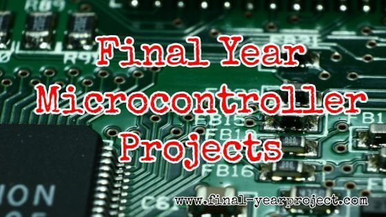 Final Year MicroController Projects