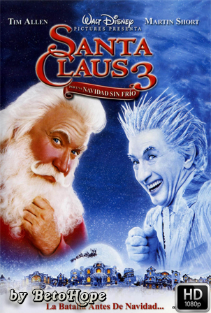 Santa Clausula 3: Por Una Navidad Sin Frio [1080p] [Latino-Ingles] [MEGA]