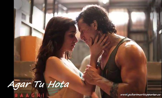 Agar Tu Hota Guitar Chords with Lyrics  | Baaghi