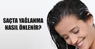 Saçların yağlanmasına karşı