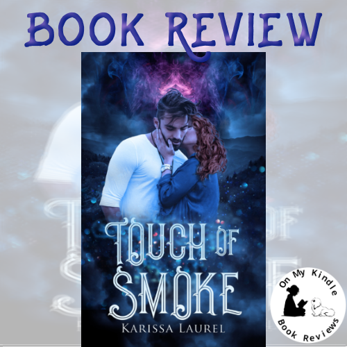 On My Kindle BR's review of 'Touch of Smoke' by Karissa Laurel.