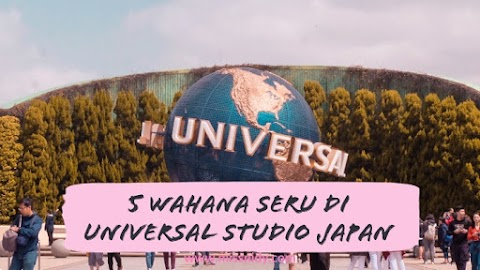 Japan Travel Diaries - Nyobain Lima Wahana Seru di Universal Studio Japan (Day 7)