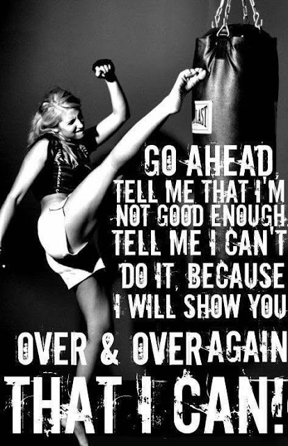 Go ahead, tell me that I'm not good enough. Tell me I can't do it because I will show you over and over again that I can!