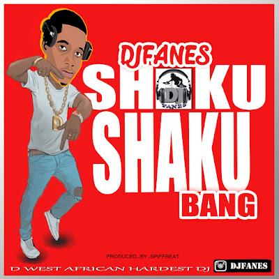 [Music] Djfanes_Shaku Shaku Bang (Prod. By Spiffbeat)