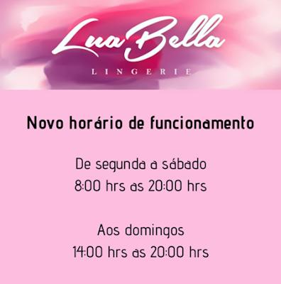 LUA BELLA INFORMA NOVO HORÁRIO DE FUNCIONAMENTO EM MARABÁ/PA -- CONFIRA..