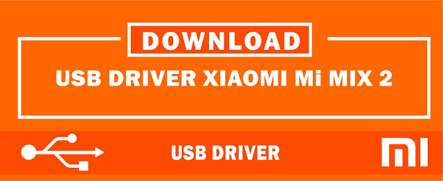 Download USB Driver Xiaomi Mi MIX 2 for Windows