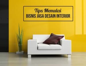 Memulai Bisnis Jasa Desain Interior