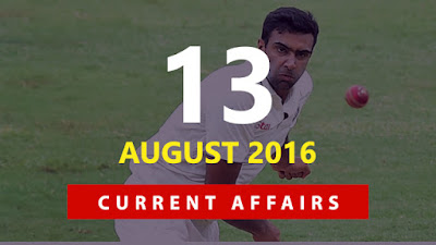 Current Affairs 13 August 2016