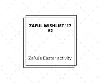 ZAFUL WISHLIST '17 #2 | Zaful's Easter activity