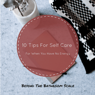 10 Tips For Self Care For When You Have No Energy
