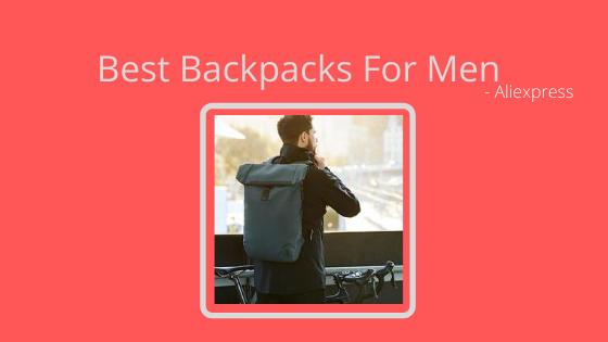 10 Best Backpacks For Men in Aliexpress