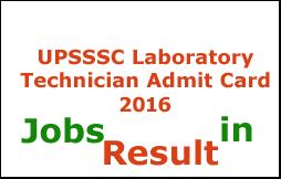 UPSSSC Laboratory Technician Admit Card 2016