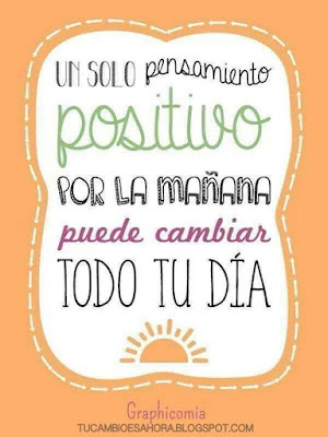 Un sólo pensamiento positivo por la mañana puede cambiar todo tu día
