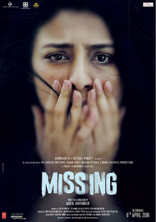 Missing 2018 Full Hindi Movie Download Hd In DVDScr 480p 300Mb