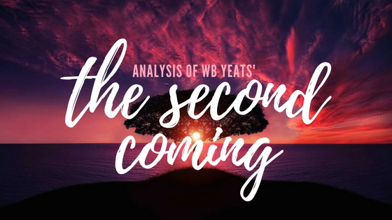 The Second Coming by William Butler Yeats- Analysis
