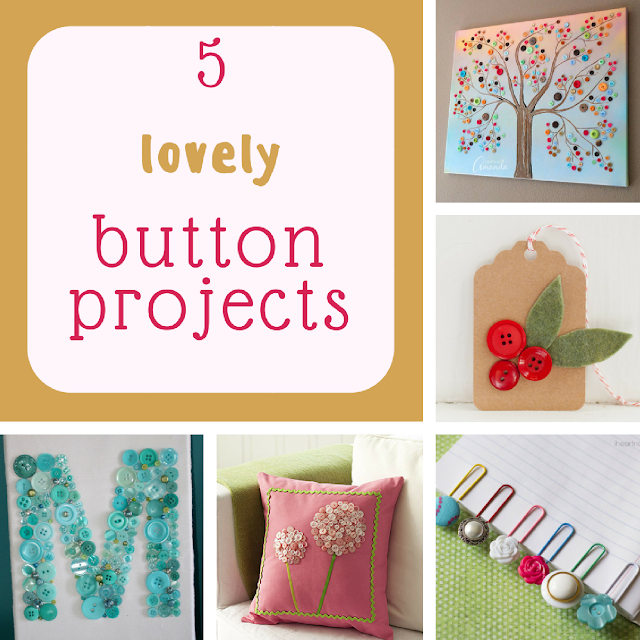 5 lovely button projects