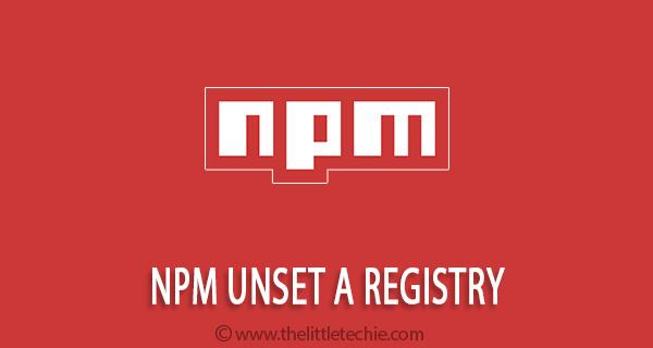 npm unset a registry
