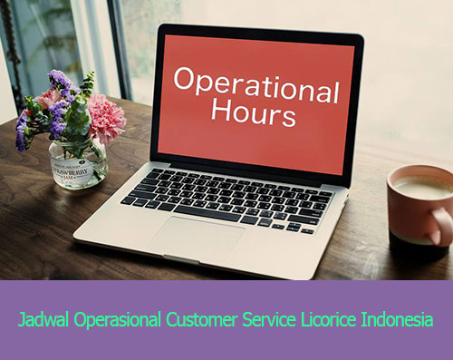 Jadwal Operasional Customer Service Licorice Indonesia