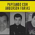 Papeando com Anderson Farias