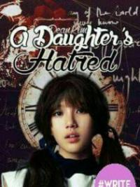 A Daughter's Hatred