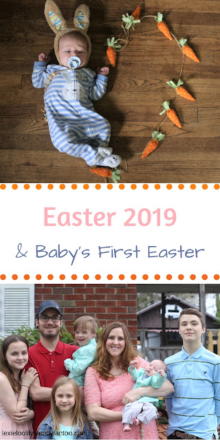 Easter 2019 & Baby's First Easter - How We Celebrated #bigfamily #Easter #baby